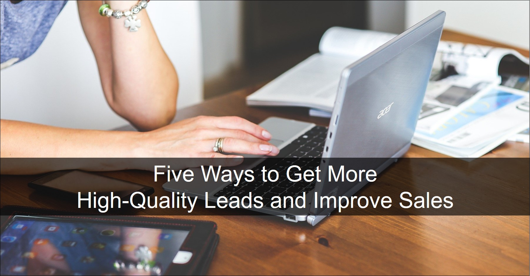 Blog 20191113 - Five Ways to Increase Leads