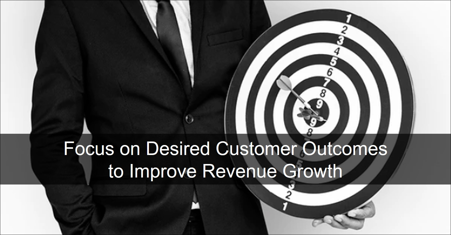 Focus on Desired Outcomes to Improve Revenue Growth