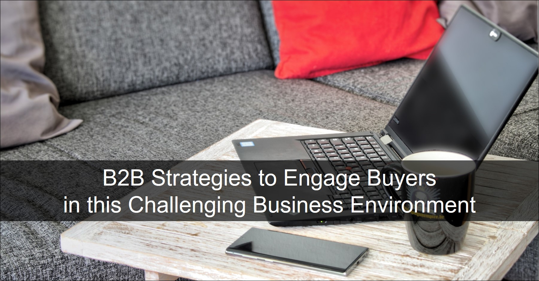 B2B Strategies for Sales and Marketing in Challenging Times