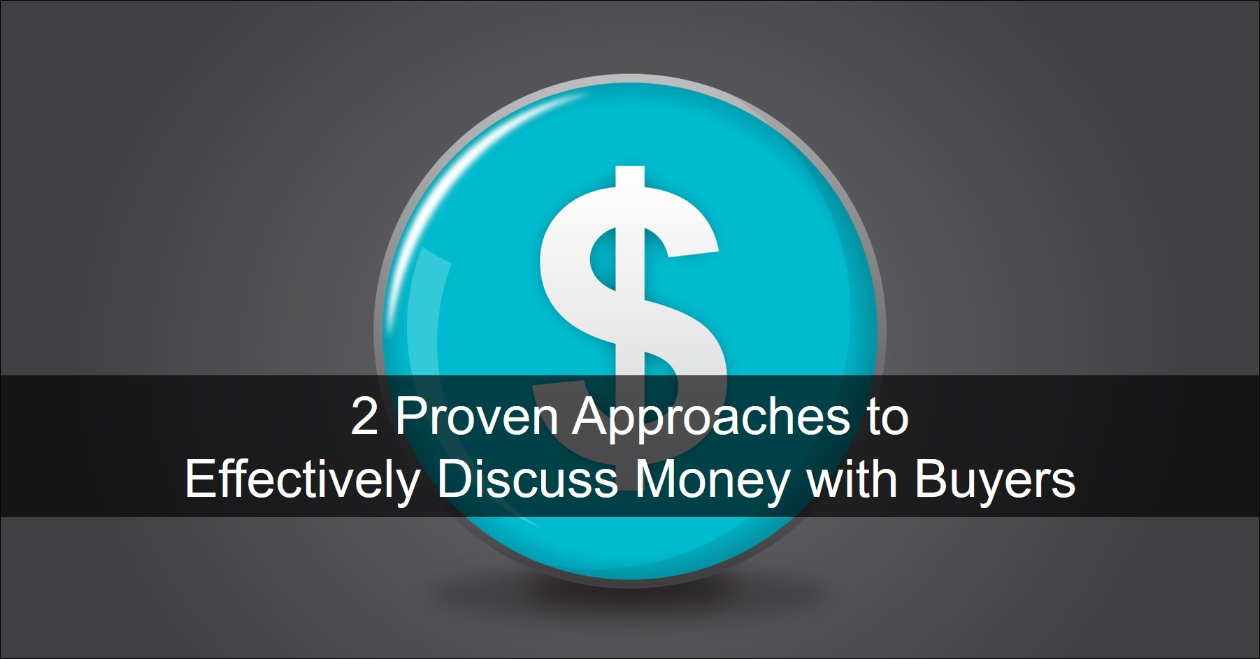 2 Proven B2B Strategies to Effectively Discuss Money with Buyers