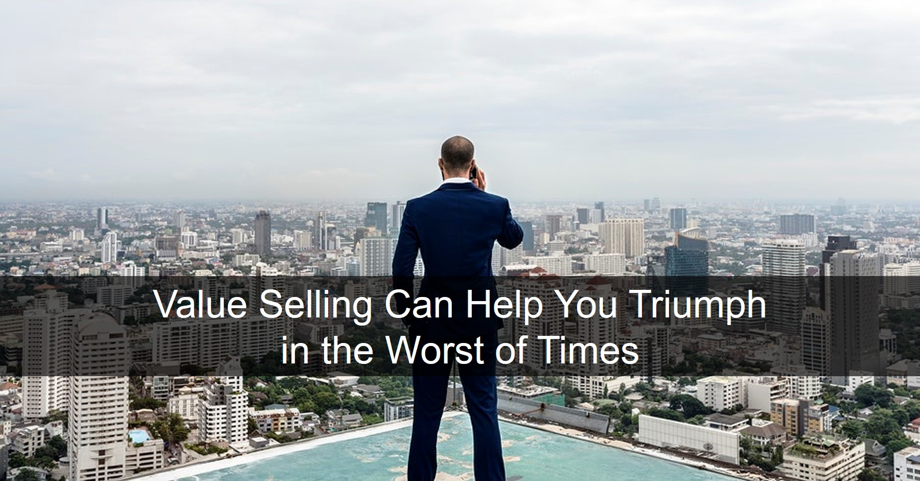 Value Selling Can Lead to B2B Sales Growth