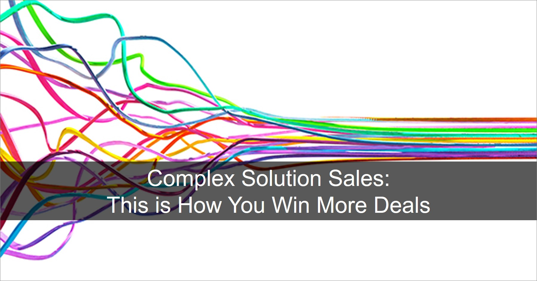 How to Win More Complex Solution Deals