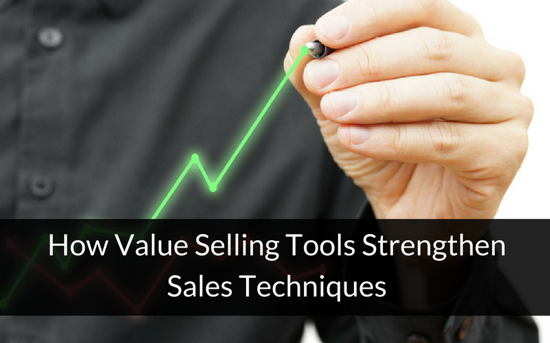 How Value Selling Tools Strengthen Sales Techniques