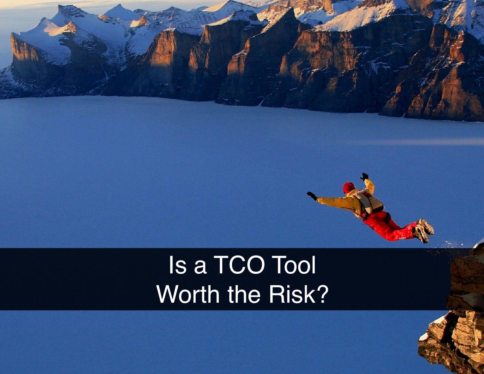 TCO Tool Risk