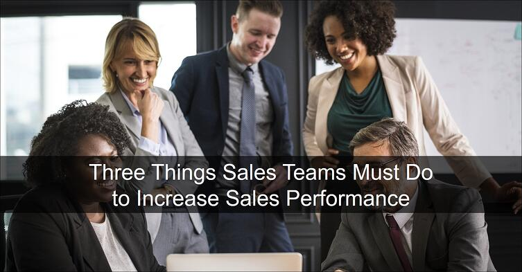 Three Things Sales Teams Must Do 2