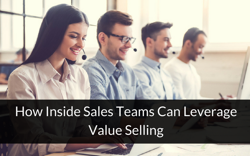 inside sales teams value selling